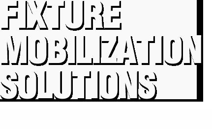 Fixture Mobilization